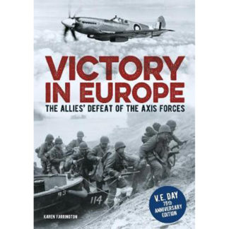 Product shot Victory In Europe: The Allies Defeat Of The Axis Forces